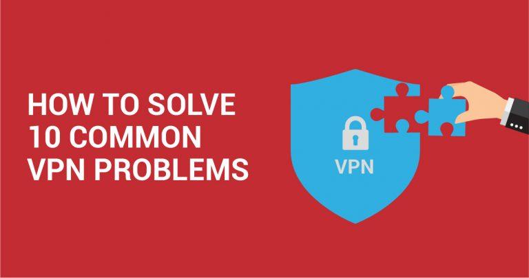 10 erros comuns de VPN e como resolvê-los