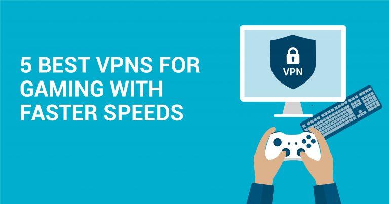 5 melhores VPNs para jogos com velocidades mais rápidas
