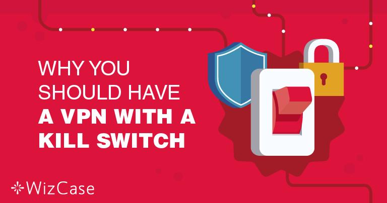 Por que ter um recurso de kill switch de VPN é tão importante?