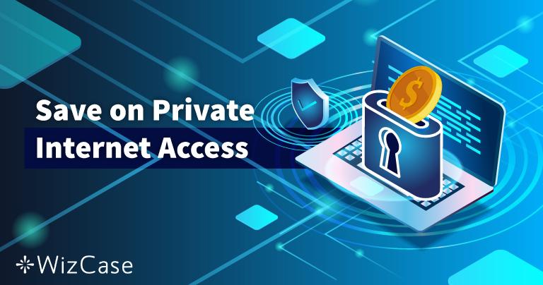 Cupom válido para a Private Internet Access em 2020: economize até 77% hoje