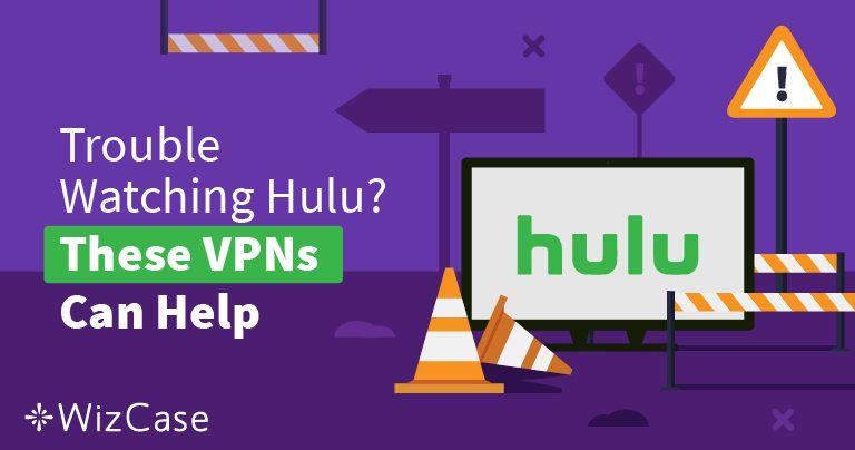 Melhor VPN de 2021 para o Hulu – vença o bloqueio e assista com segurança!