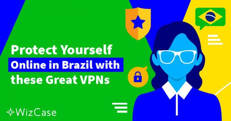 As 6 Melhores VPNs no Brasil (Lista Atualizada e