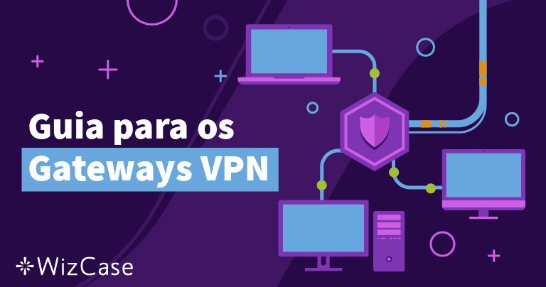 Guia para os Gateways VPN