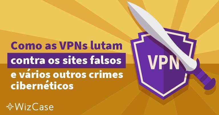 Como as VPNs lutam contra os sites falsos e vários outros crimes cibernéticos