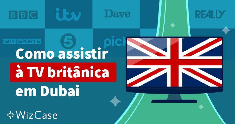 Como assistir à TV britânica em Dubai
