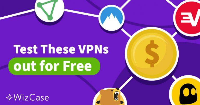 Experimente as 5 melhores VPNs sem riscos com as versões de avaliação grátis de 2020 Wizcase