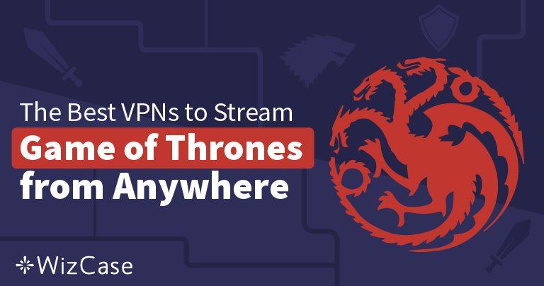 3 melhores VPNs para assistir à 8ª temporada de Game of Thrones a partir de qualquer lugar