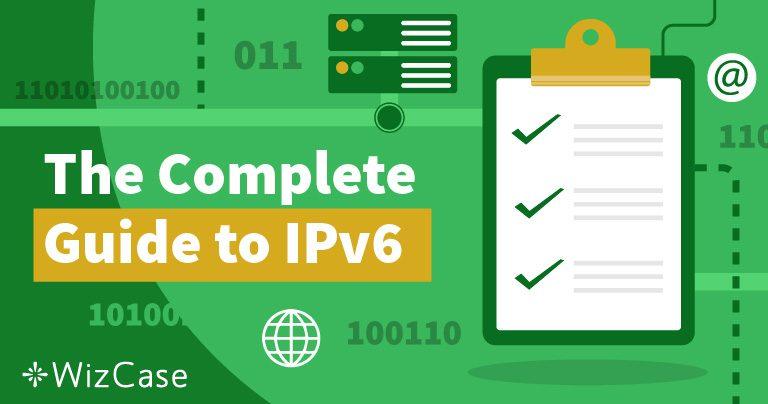 O que é IPv6 e por que você deveria se importar Wizcase