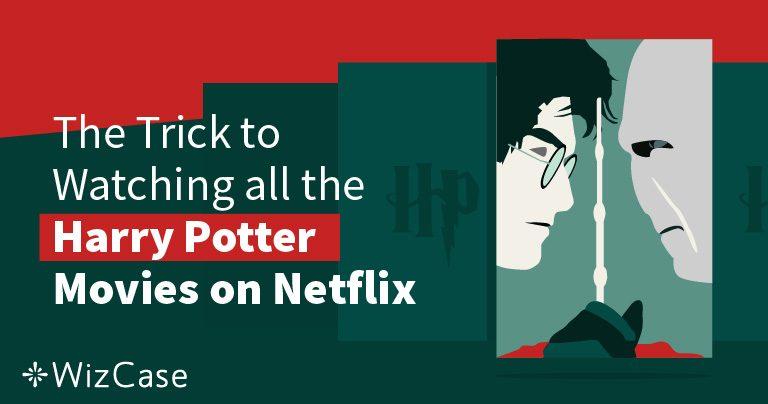 Assista ao Harry Potter na Netflix em 2021 de qualquer lugar (Dica: faça isso primeiro)