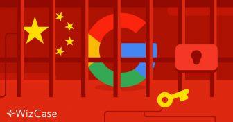 A China bloqueia o Google há anos! Veja como acessá-lo Wizcase