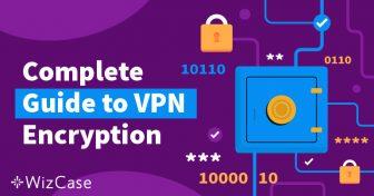 Guia completo da criptografia de VPN Wizcase