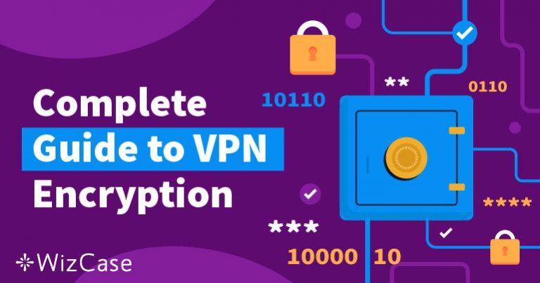 Guia completo da criptografia de VPN
