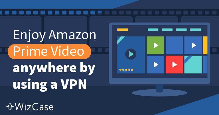 As 5 melhores VPNs para usar com o Amazon Prime Video