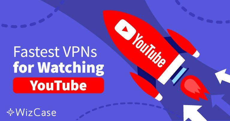 Evite bloqueio de vídeos no YouTube com estas 5 VPNs em 2019 Wizcase