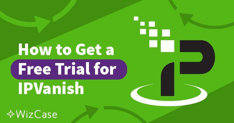 Adquira a versão de avaliação grátis do IPVanish por 7 dias – veja como!