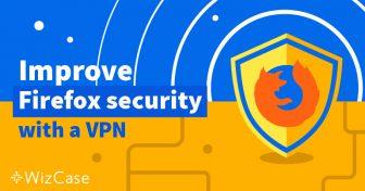 5 melhores VPNs para usar com o Firefox Wizcase