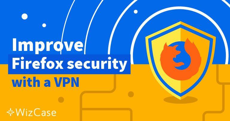 5 melhores VPNs para usar com o Firefox