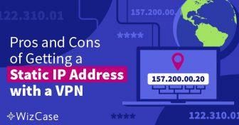 O que é endereço IP estático — e por que você precisa de um? Wizcase