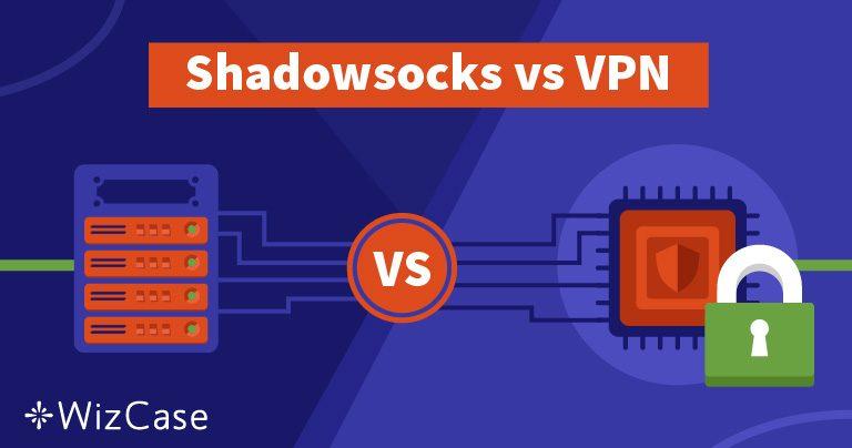 Shadowsocks ou VPNs – qual opção é melhor, e por quê?