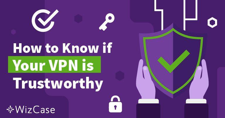 Como Saber se Você pode Confiar na sua VPN