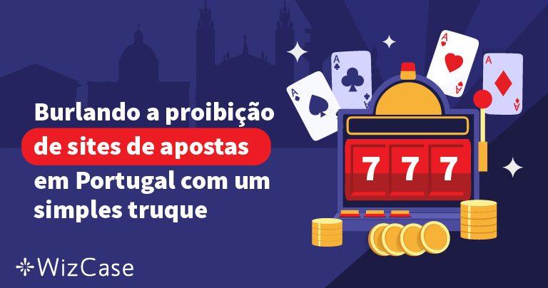 Burlando a proibição de sites de apostas em Portugal com um simples truque