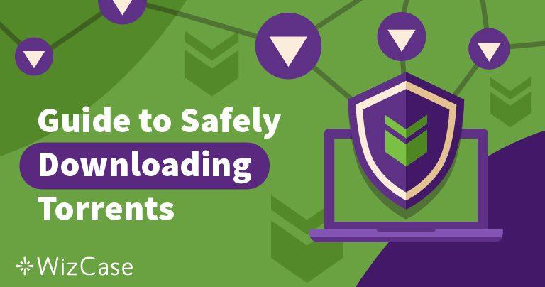 Como baixar torrents com segurança – Guia para iniciantes