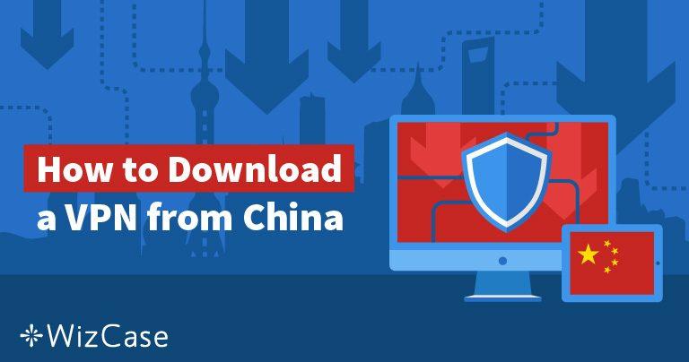 5 formas de obter uma VPN se você já estiver na China em 2021