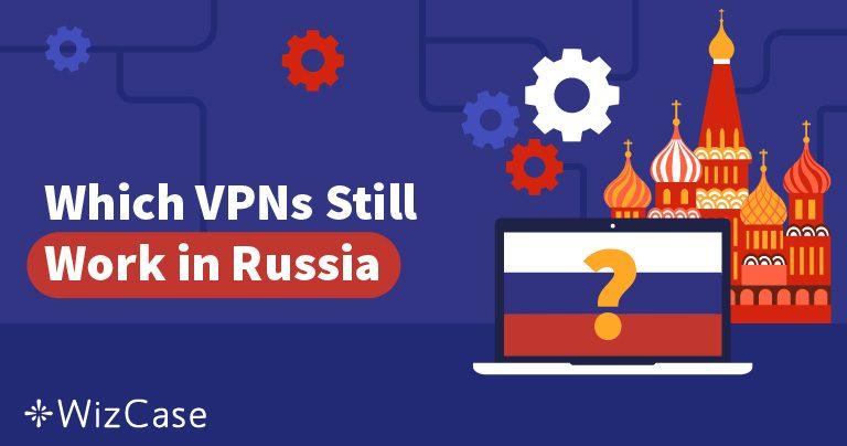 A Rússia bloqueou 50 VPNs: quais ainda funcionam?