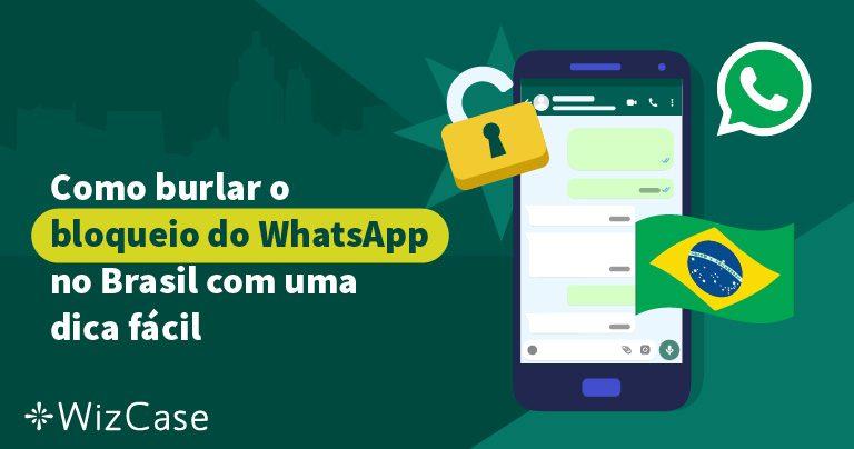 Como burlar o bloqueio do WhatsApp no Brasil com uma dica fácil