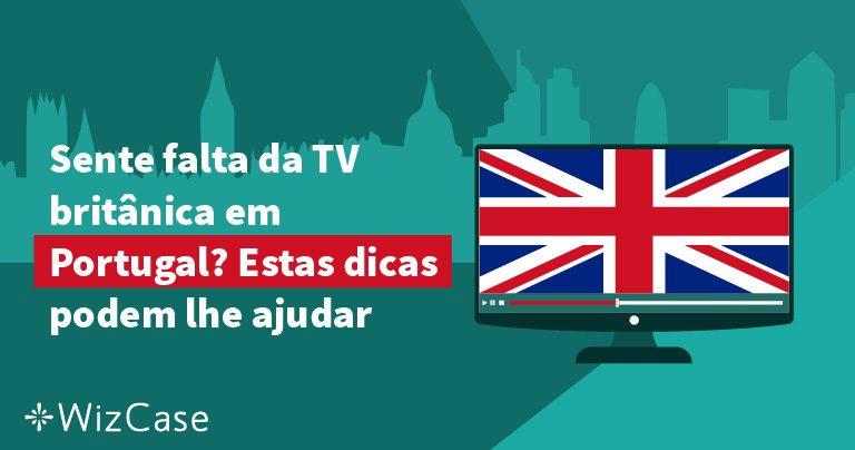 Sente falta da TV britânica em Portugal? Estas dicas podem lhe ajudar