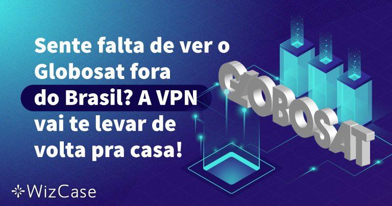 Sente falta de ver o Globosat fora do Brasil? A VPN vai te levar de volta pra casa!