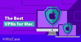 4 melhores VPNs para Mac e 2 para evitar (atualizado em maio 2019) Wizcase