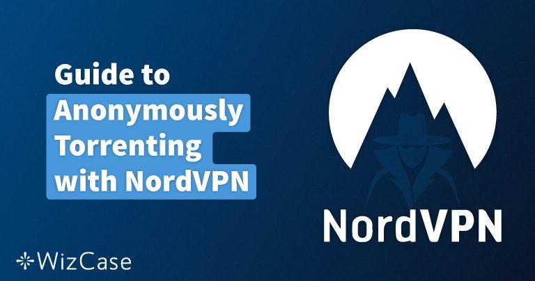 Como baixar torrent com segurança usando a NordVPN em maio 2020