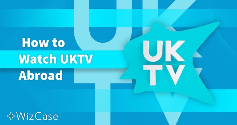 Como assistir à UKTV do exterior em 2020