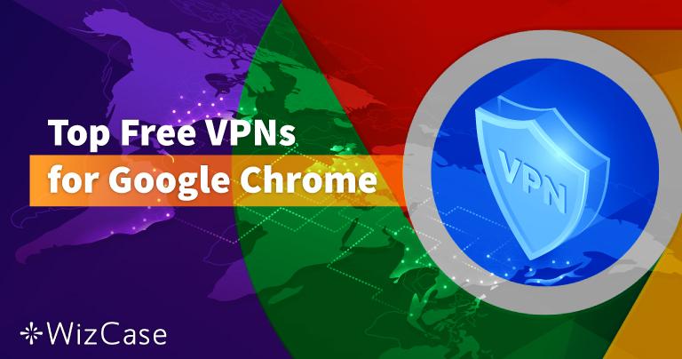 As 6 melhores VPNs gratuitas para o Google Chrome