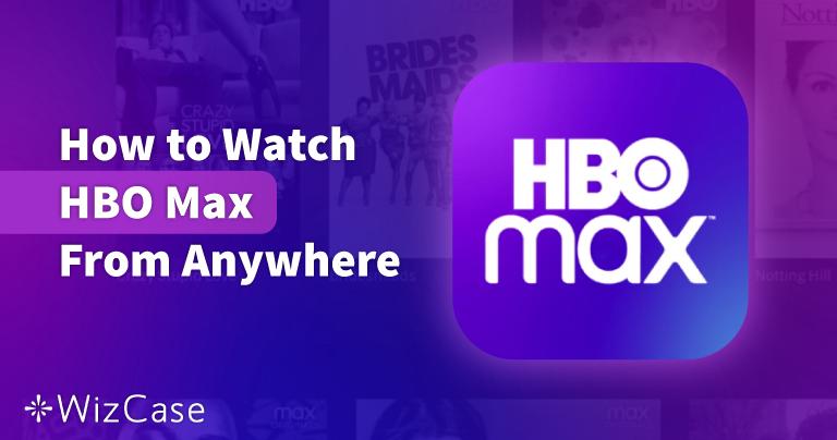 Como assistir ao HBO Max de qualquer lugar em 2021