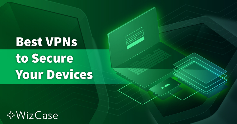 As 8 VPNs Mais Seguras para PC, Mac e Celulares — Testadas em 2021