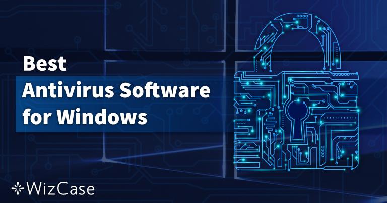 Os 10 melhores antivírus para Windows PC – Outubro 2021