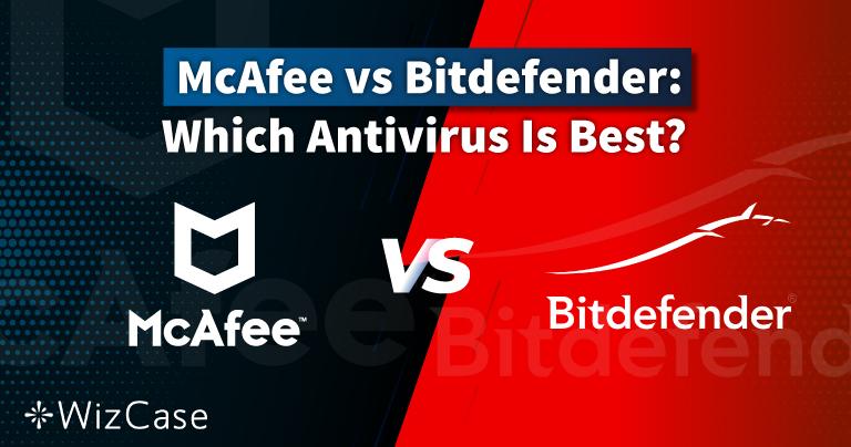 McAfee ou Bitdefender, em 2021: Qual é o Melhor Antivírus para Você?